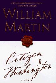 CITIZEN WASHINGTON by William Martin