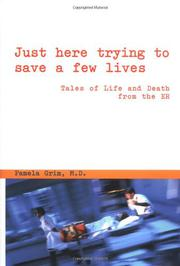 JUST HERE TRYING TO SAVE A FEW LIVES by Pamela Grim