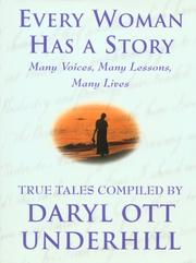 EVERY WOMAN HAS A STORY by Daryl Ott Underhill