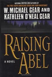 RAISING ABEL by W. Michael Gear