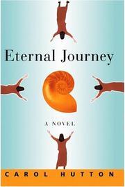 ETERNAL JOURNEY by Carol Hutton