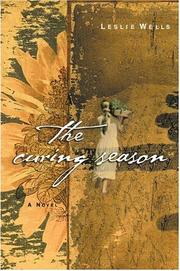 THE CURING SEASON by Leslie Wells