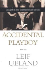ACCIDENTAL PLAYBOY by Leif Ueland