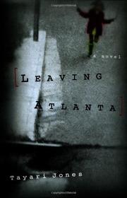 LEAVING ATLANTA by Tayari Jones