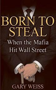 BORN TO STEAL by Gary Weiss