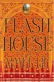 FLASH HOUSE by Aimee Liu