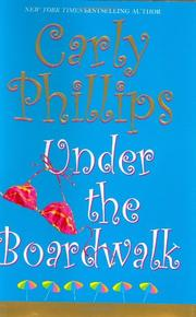 UNDER THE BOARDWALK by Carly Phillips