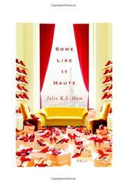 SOME LIKE IT HAUTE by Julie K.L. Dam