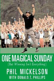 ONE MAGICAL SUNDAY by Phil Mickelson