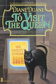 TO VISIT THE QUEEN by Diane Duane