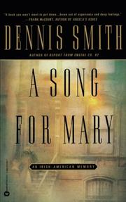 A SONG FOR MARY: An Irish-American Memory by Dennis Smith