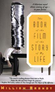 THE BOOK OF THE FILM OF THE STORY OF MY LIFE by William Brandt