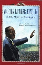 MARTIN LUTHER KING, JR. AND THE MARCH ON WASHINGTON by Frances E. Ruffin