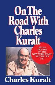 ON THE ROAD WITH CHARLES KURALT by Charles Kuralt
