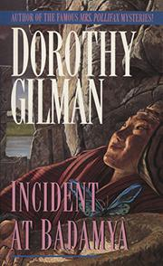 INCIDENT AT BADAMYA by Dorothy Gilman