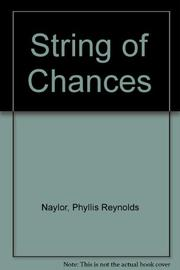 A STRING OF CHANCES by Phyllis Reynolds Naylor
