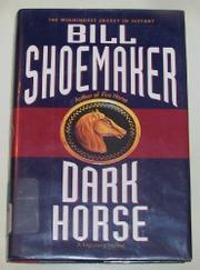 DARK HORSE by Bill Shoemaker