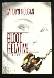 BLOOD RELATIVE by Carolyn Hougan