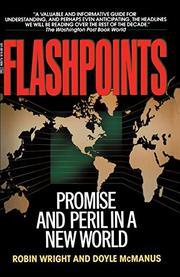 FLASHPOINTS: Promise and Peril in a New World by Wrights Robin & Doyle McManus