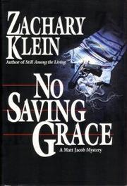 NO SAVING GRACE by Zachary Klein