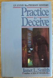 PRACTICE TO DECEIVE by Janet L. Smith