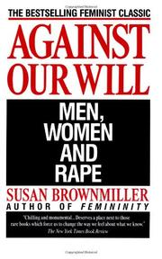 AGAINST OUR WILL: Men, Women and Rape by Susan Brownmiller