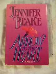 ARROW TO THE HEART by Jennifer Blake