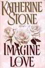 IMAGINE LOVE by Katherine Stone