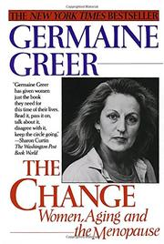 """""""THE CHANGE: Women, Aging and the Menopause"""" by Germaine Greer"""