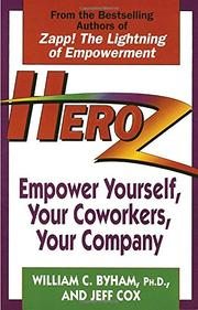 """HEROZ: Empower Yourself, Your Coworkers, Your Company"" by William C. & Jeff Cox Byham"