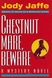 CHESTNUT MARE, BEWARE by Jody Jaffe