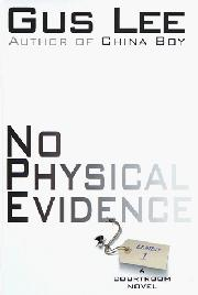 NO PHYSICAL EVIDENCE by Gus Lee