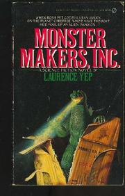 MONSTER MAKERS, INC. by Laurence Yep
