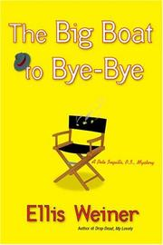THE BIG BOAT TO BYE-BYE by Ellis Weiner