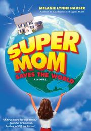 SUPER MOM SAVES THE WORLD by Melanie Lynne Hauser