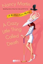 A CRAZY LITTLE THING CALLED DEATH by Nancy Martin