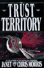 TRUST TERRITORY by Janet Morris