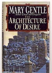 THE ARCHITECTURE OF DESIRE by Mary Gentle