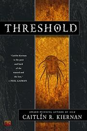 THRESHOLD by Caitlín R. Kiernan
