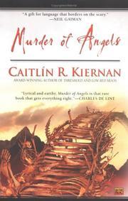 MURDER OF ANGELS by Caitlín R. Kiernan
