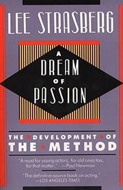 A DREAM OF PASSION: The Development of the Method by Lee Strasberg