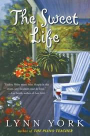 THE SWEET LIFE by Lynn York