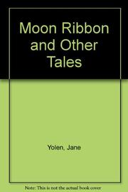 MOON RIBBON AND OTHER TALES by Jane Yolen