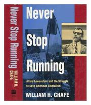 NEVER STOP RUNNING by William H. Chafe