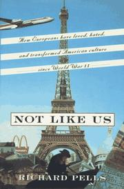 NOT LIKE US by Richard Pells