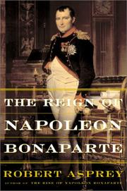 THE REIGN OF NAPOLEON BONAPARTE by Robert B. Asprey