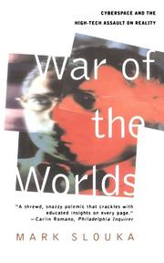 WAR OF THE WORLDS: Cyberspace and the High-Tech Assault on Reality by Mark Slouka
