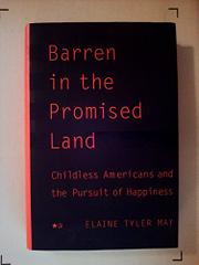 BARREN IN THE PROMISED LAND by Elaine Tyler May