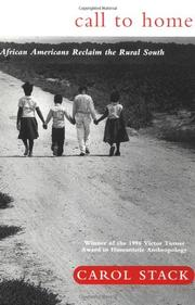 CALL TO HOME: African Americans Reclaim the Rural South by Carol Stack
