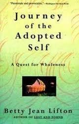 JOURNEY OF THE ADOPTED SELF by Betty Jean Lifton